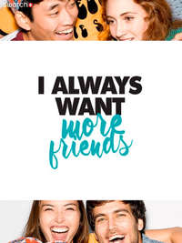 I always want more friends